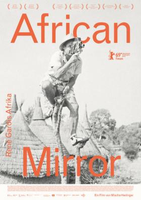 AFRICAN MIRROR (VOst) (en présence du réalisateur)